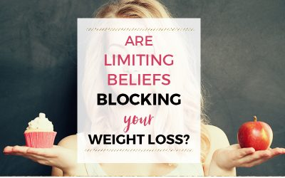 Are limiting beliefs blocking your weight loss?