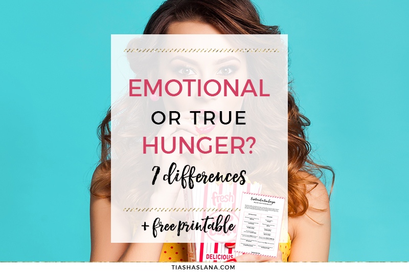 EMOTIONAL OR TRUE HUNGER? 7 DIFFERENCES BETWEEN ONE AND THE OTHER