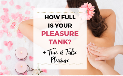 How full is your pleasure tank?