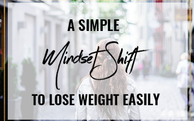 A simple mindset shift for weight loss