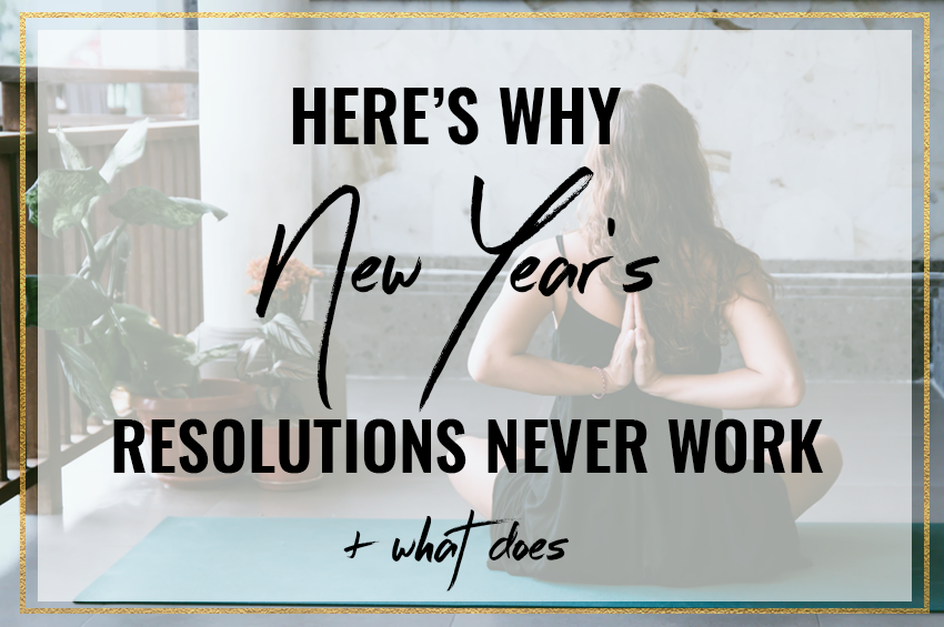 Here's why New Year's resolutions don't work (+ what does)
